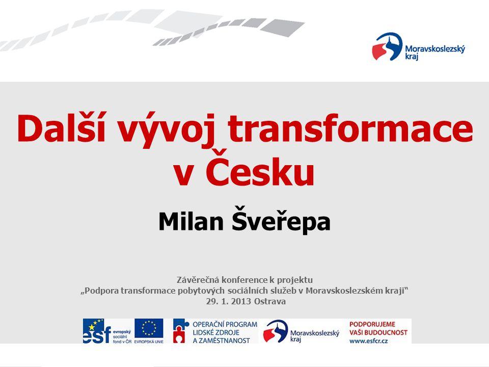 Je třeba učinit z transformace společenské téma.