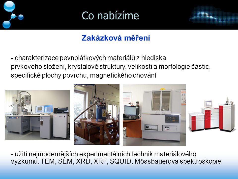 Co vyvíjíme Transmisní Mössbauerův spektrometr - strukturní, fázová a magnetická charakterizace pevných železo obsahujících vzorků - prvkově selektivní (Fe) stanovení a kvantifikace fázového složení vzorků včetně amorfních a nanokrystalických