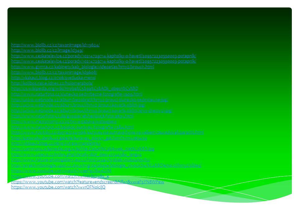 http://www.biolib.cz/cz/taxonimage/id115624/ http://www.biolib.cz/cz/image/id349/ http://www.ceskatelevize.cz/porady/10214729714-kapitolky-o-haveti/20