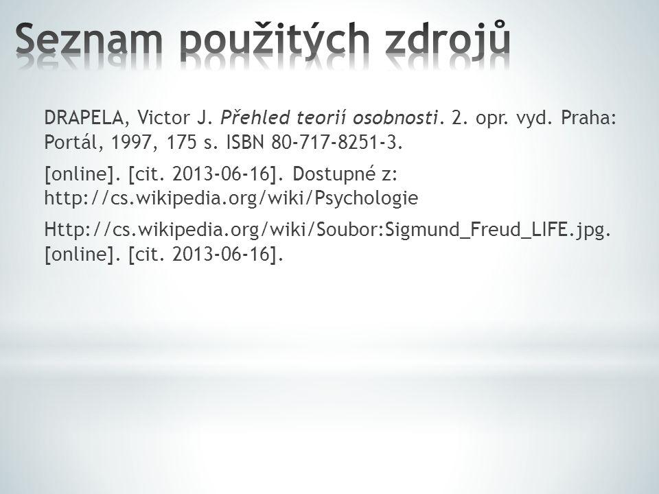 DRAPELA, Victor J. Přehled teorií osobnosti. 2. opr. vyd. Praha: Portál, 1997, 175 s. ISBN 80-717-8251-3. [online]. [cit. 2013-06-16]. Dostupné z: htt