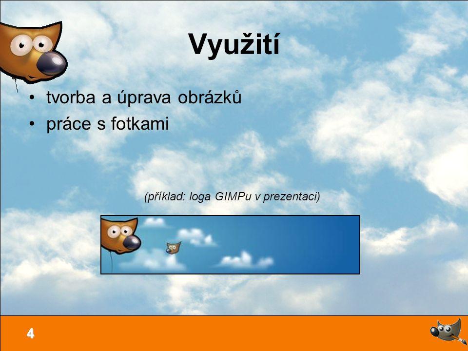 4 Využití tvorba a úprava obrázků práce s fotkami (příklad: loga GIMPu v prezentaci)