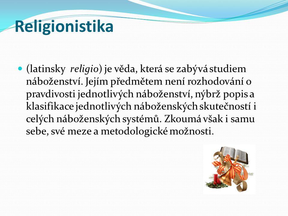 Religionistika (latinsky religio) je věda, která se zabývá studiem náboženství. Jejím předmětem není rozhodování o pravdivosti jednotlivých náboženstv