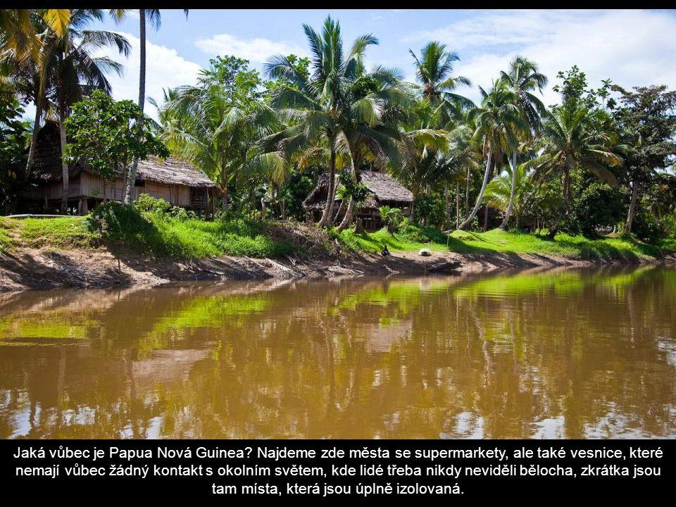 Jaká vůbec je Papua Nová Guinea.