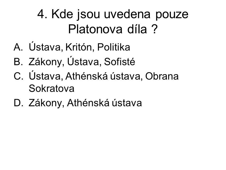 4. Kde jsou uvedena pouze Platonova díla .