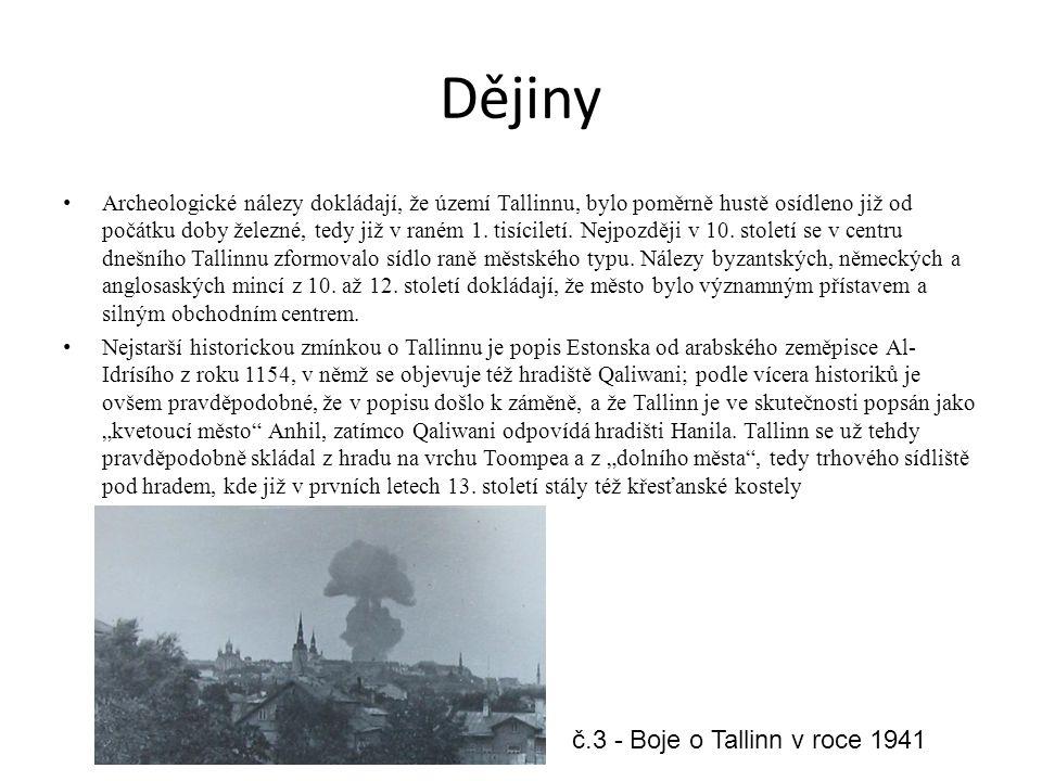 Dějiny Archeologické nálezy dokládají, že území Tallinnu, bylo poměrně hustě osídleno již od počátku doby železné, tedy již v raném 1. tisíciletí. Nej