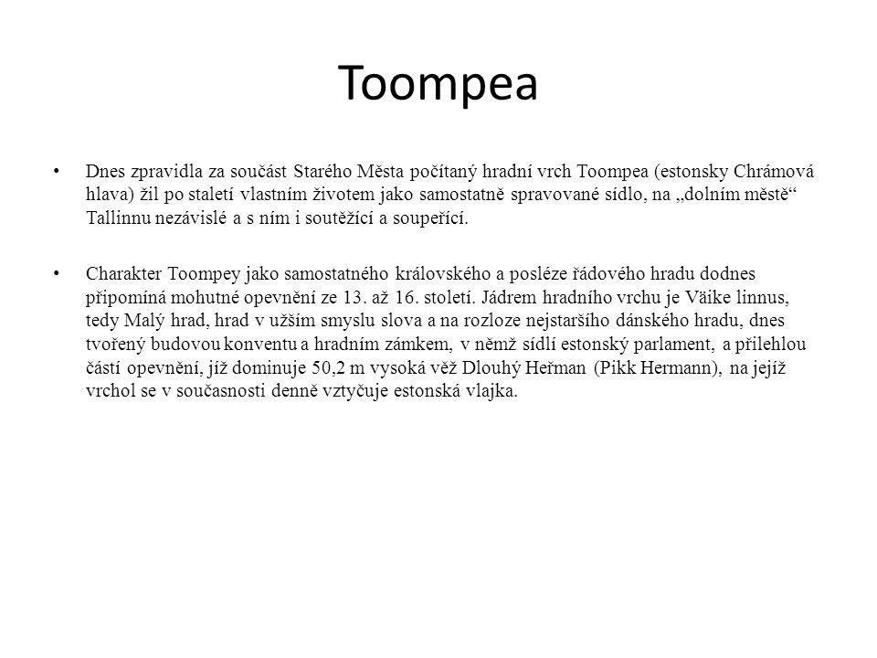 Toompea Dnes zpravidla za součást Starého Města počítaný hradní vrch Toompea (estonsky Chrámová hlava) žil po staletí vlastním životem jako samostatně