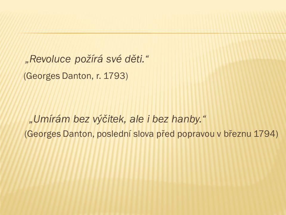 """""""Revoluce požírá své děti. (Georges Danton, r."""