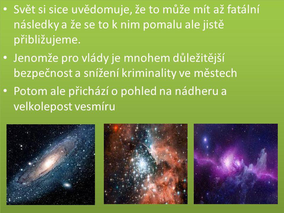 Děkuji za pozornost :D PS: užívejte noční oblohy dokud můžete jednou se stane, že se na noční oblohu půjdeme dívat do rezervacích….