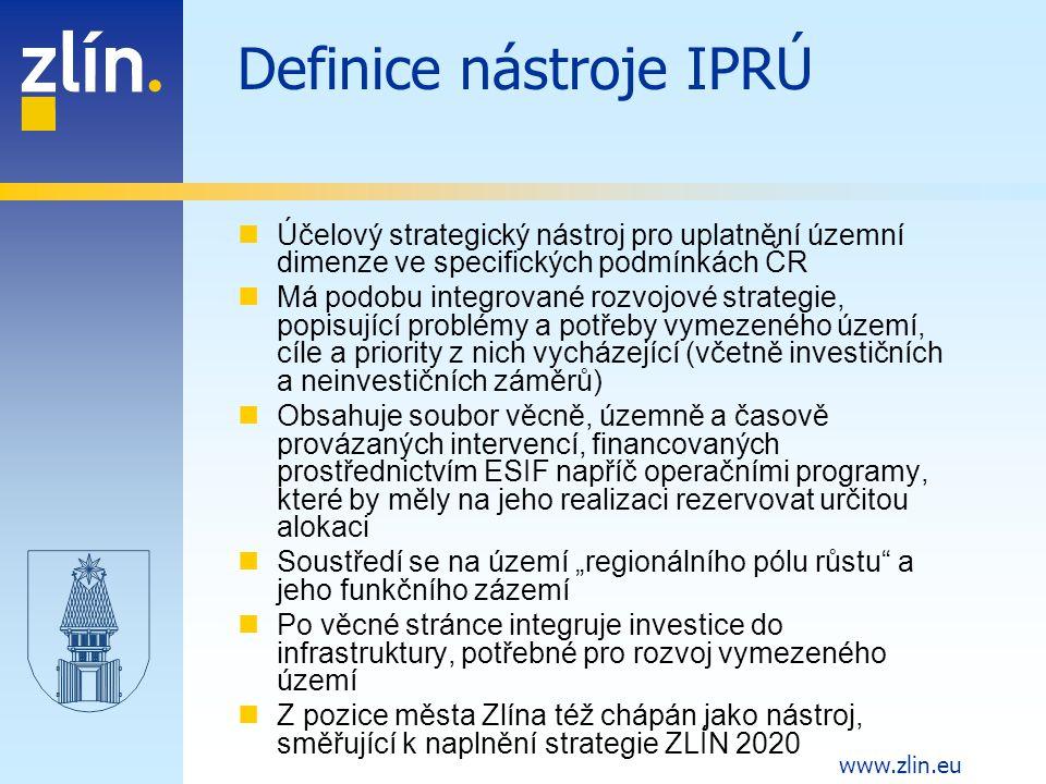 www.zlin.eu Definice nástroje IPRÚ Účelový strategický nástroj pro uplatnění územní dimenze ve specifických podmínkách ČR Má podobu integrované rozvoj