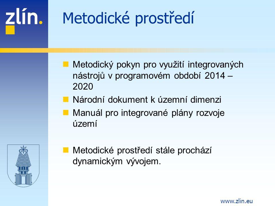 www.zlin.eu Metodické prostředí Metodický pokyn pro využití integrovaných nástrojů v programovém období 2014 – 2020 Národní dokument k územní dimenzi