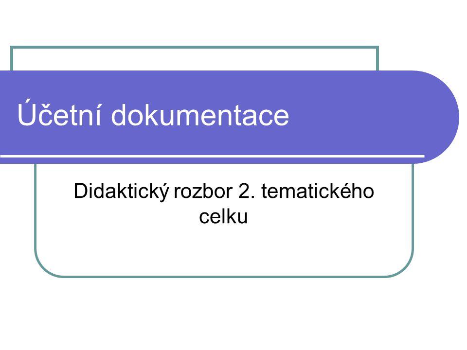 Účetní dokumentace Didaktický rozbor 2. tematického celku