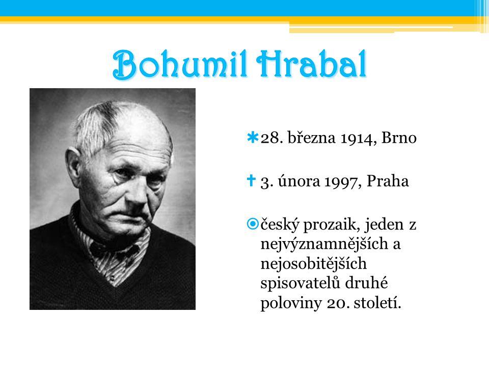 Život Bohumila Hrabala Jeden z nejvýznamnějších českých spisovatelů 20.