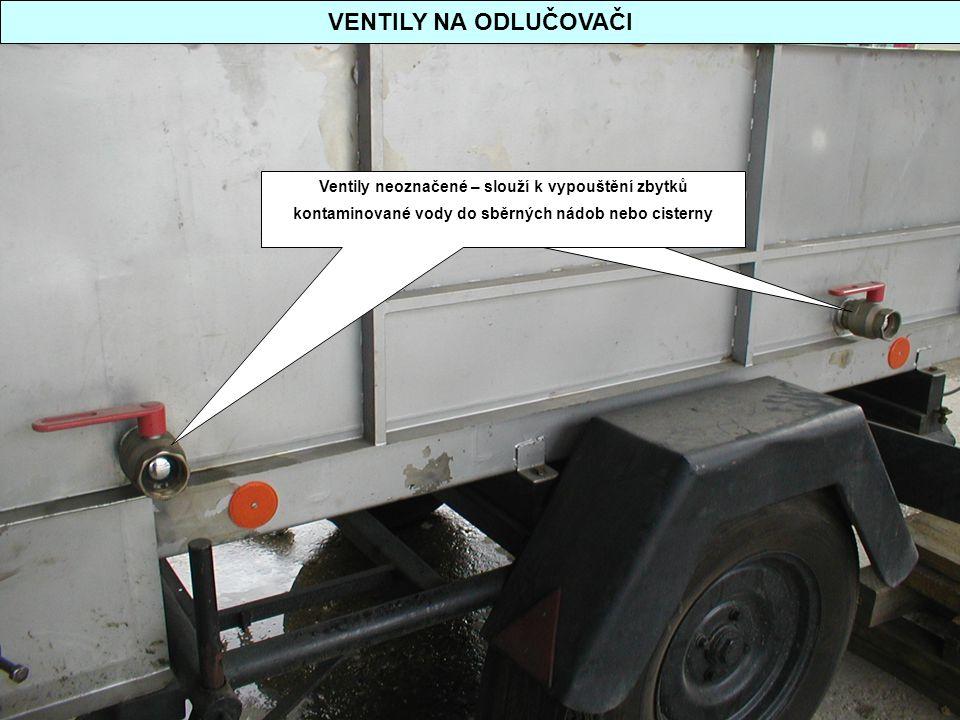 VENTILY NA ODLUČOVAČI Ventily neoznačené – slouží k vypouštění zbytků kontaminované vody do sběrných nádob nebo cisterny