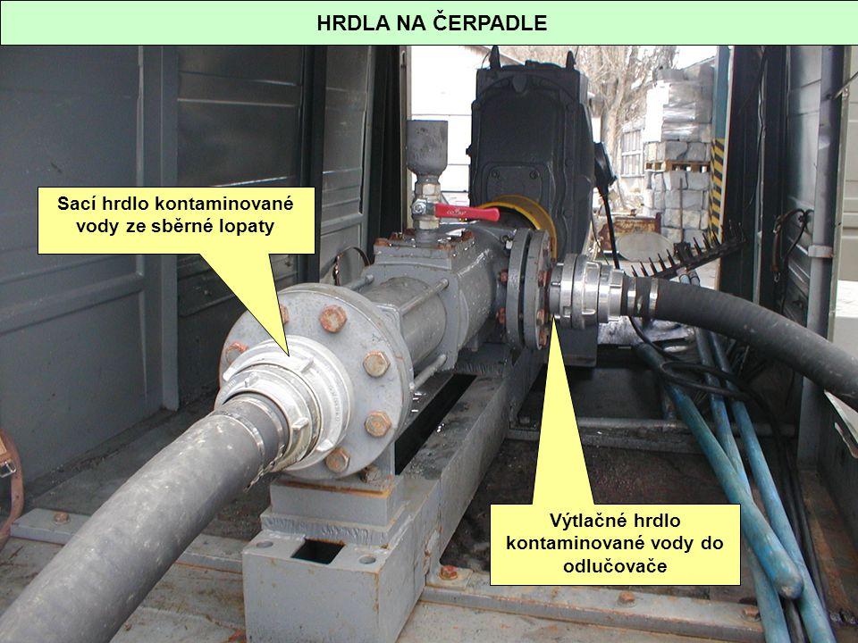HRDLA NA ČERPADLE Výtlačné hrdlo kontaminované vody do odlučovače Sací hrdlo kontaminované vody ze sběrné lopaty