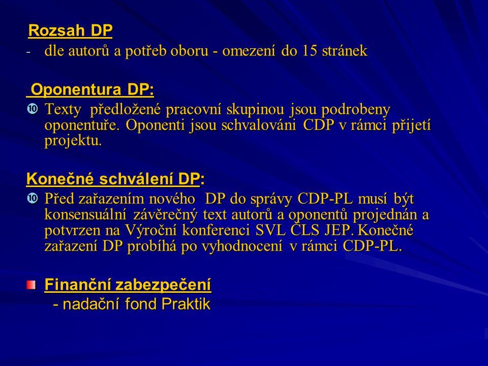 Rozsah DP Rozsah DP - dle autorů a potřeb oboru - omezení do 15 stránek Oponentura DP: Oponentura DP:  Texty předložené pracovní skupinou jsou podrobeny oponentuře.