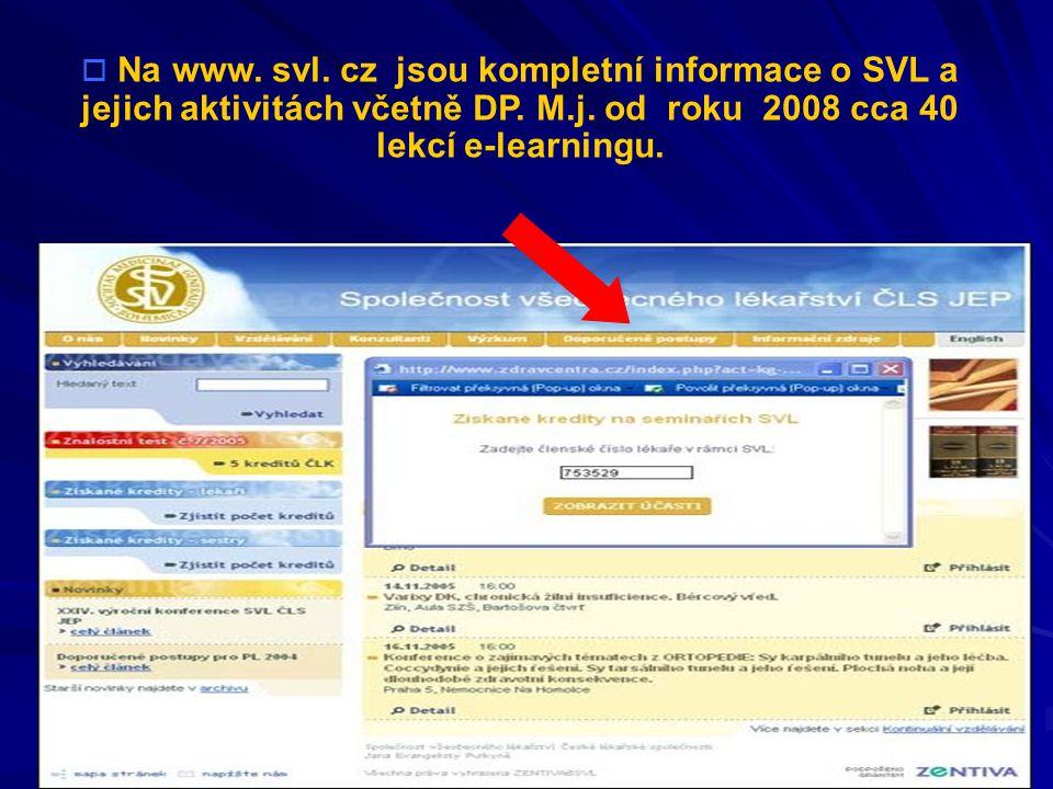  Na www.svl. cz jsou kompletní informace o SVL a jejich aktivitách včetně DP.