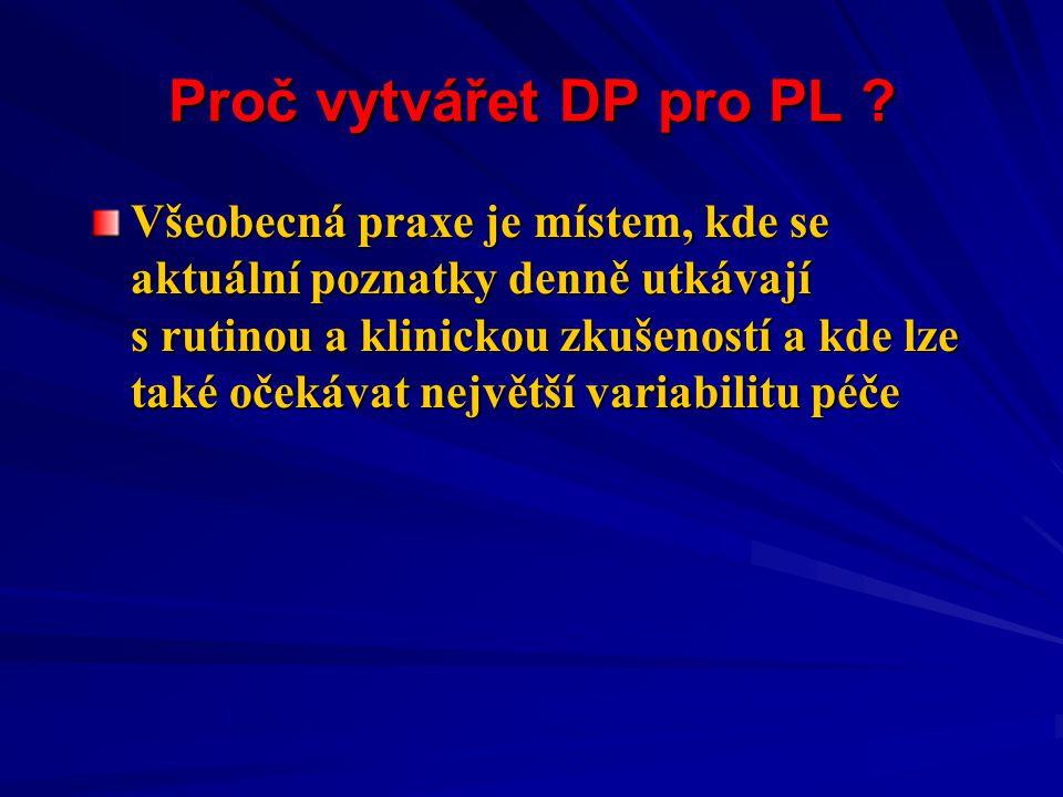 Proč vytvářet DP pro PL .