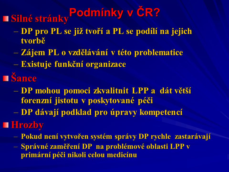 Podmínky v ČR.Podmínky v ČR.