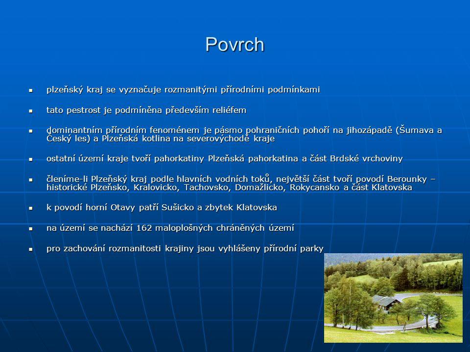 Povrch plzeňský kraj se vyznačuje rozmanitými přírodními podmínkami plzeňský kraj se vyznačuje rozmanitými přírodními podmínkami tato pestrost je podm