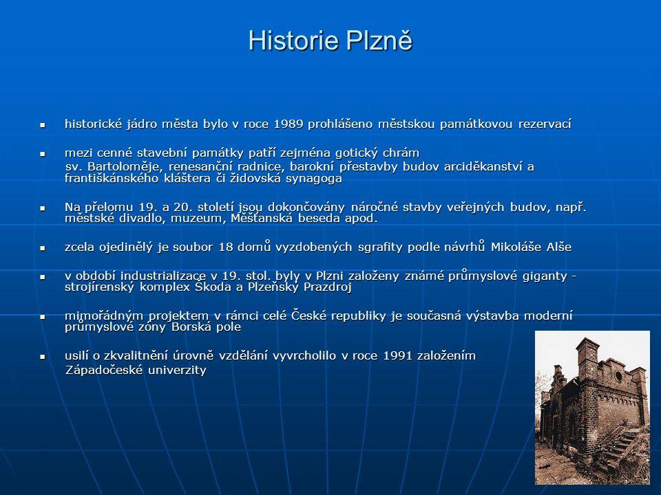 Historie Plzně historické jádro města bylo v roce 1989 prohlášeno městskou památkovou rezervací historické jádro města bylo v roce 1989 prohlášeno měs