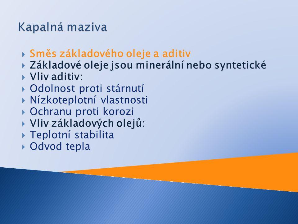  Směs základového oleje a aditiv  Základové oleje jsou minerální nebo syntetické  Vliv aditiv:  Odolnost proti stárnutí  Nízkoteplotní vlastnosti