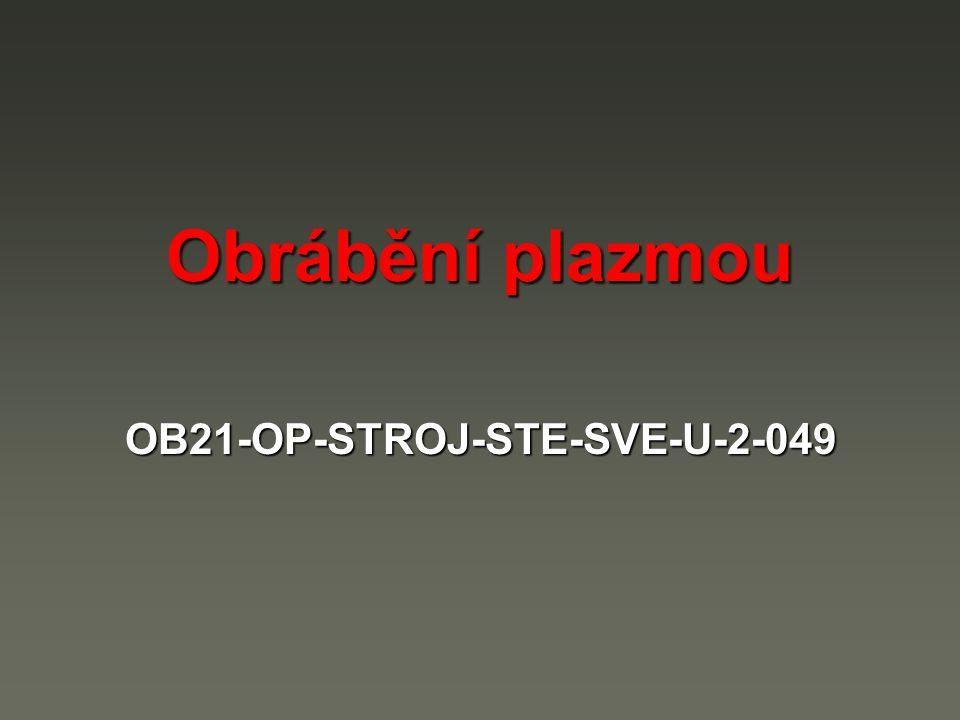 Obrábění plazmou OB21-OP-STROJ-STE-SVE-U-2-049