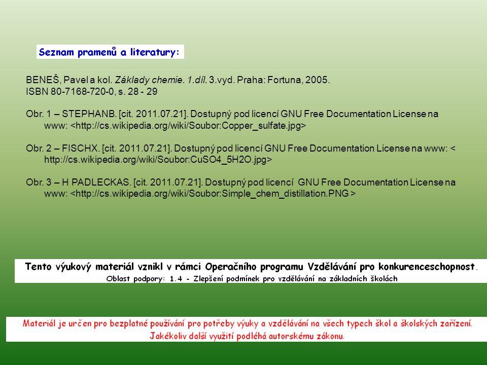 BENEŠ, Pavel a kol. Základy chemie. 1.díl. 3.vyd. Praha: Fortuna, 2005. ISBN 80-7168-720-0, s. 28 - 29 Obr. 1 – STEPHANB. [cit. 2011.07.21]. Dostupný