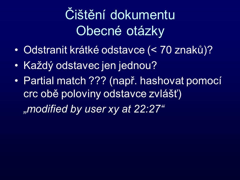 Čištění dokumentu Obecné otázky Odstranit krátké odstavce (< 70 znaků).