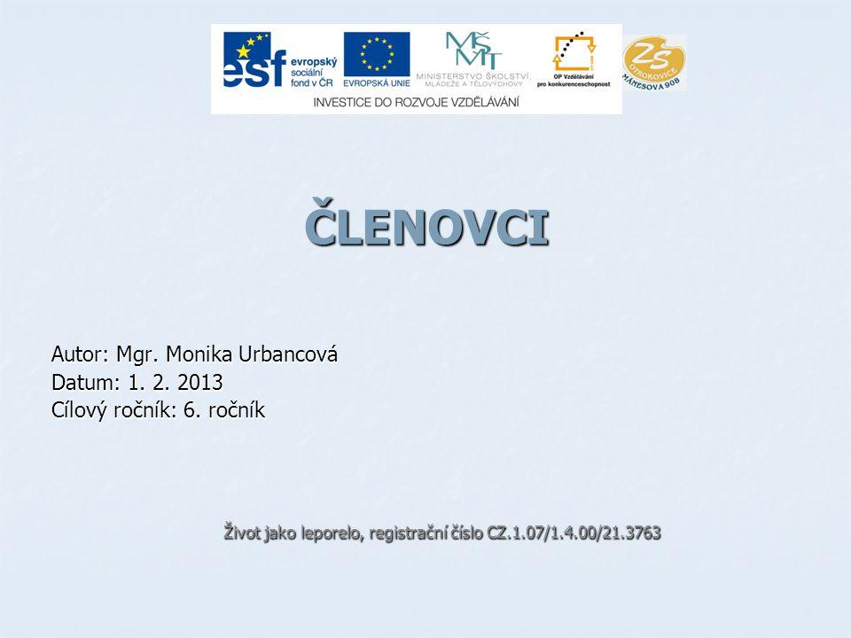 ČLENOVCI Autor: Mgr. Monika Urbancová Datum: 1. 2. 2013 Cílový ročník: 6. ročník Život jako leporelo, registrační číslo CZ.1.07/1.4.00/21.3763