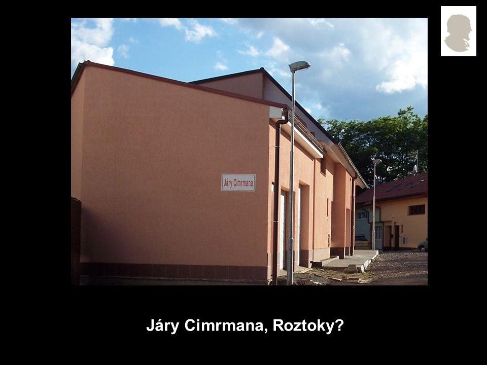 Járy Cimrmana, Roztoky?