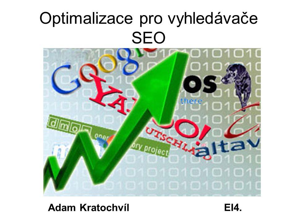 Optimalizace pro vyhledávače SEO Adam Kratochvíl EI4.