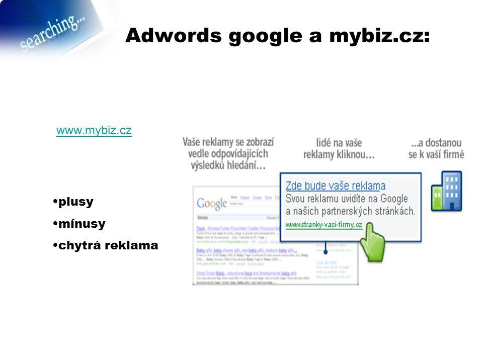 Adwords google a mybiz.cz: www.mybiz.cz plusy mínusy chytrá reklama