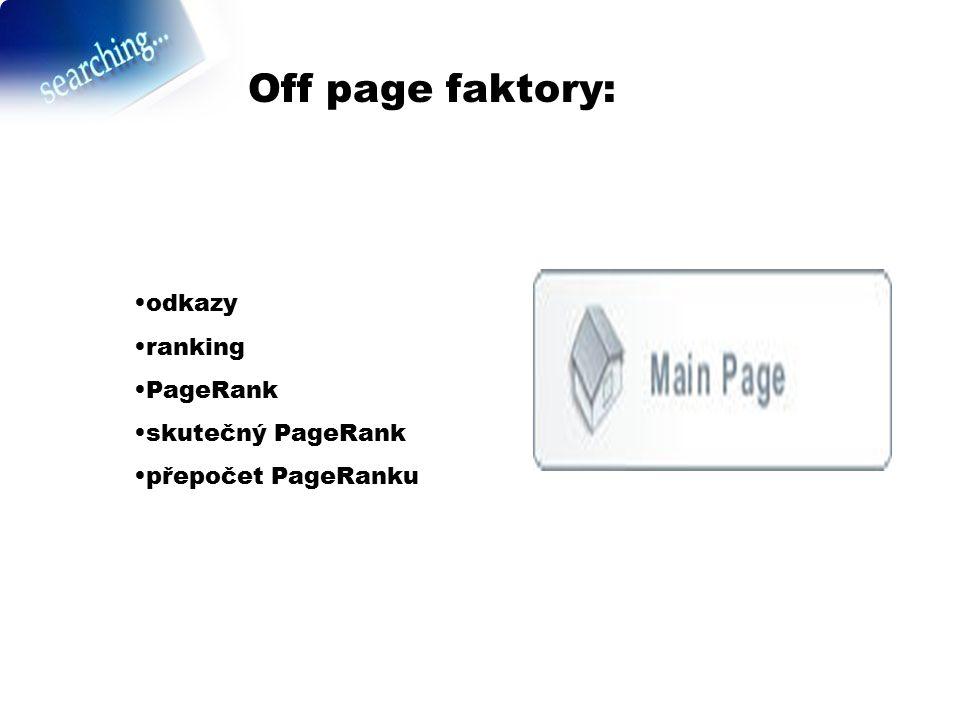 Off page faktory: odkazy ranking PageRank skutečný PageRank přepočet PageRanku