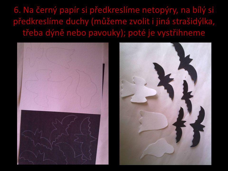 6. Na černý papír si předkreslíme netopýry, na bílý si předkreslíme duchy (můžeme zvolit i jiná strašidýlka, třeba dýně nebo pavouky); poté je vystřih
