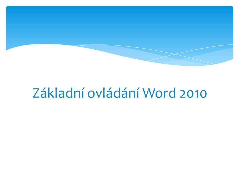 Základní ovládání Word 2010