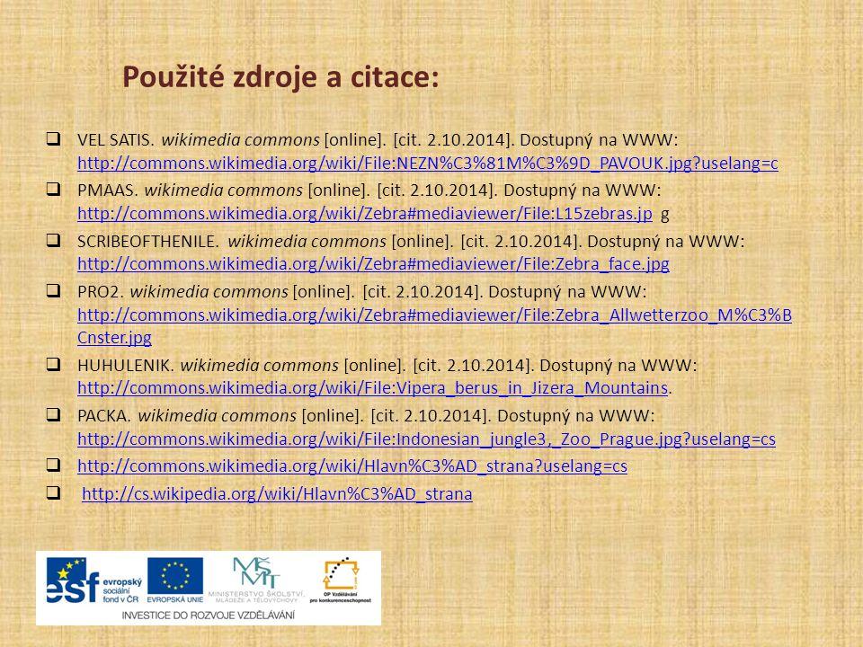 Použité zdroje a citace:  VEL SATIS. wikimedia commons [online]. [cit. 2.10.2014]. Dostupný na WWW: http://commons.wikimedia.org/wiki/File:NEZN%C3%81