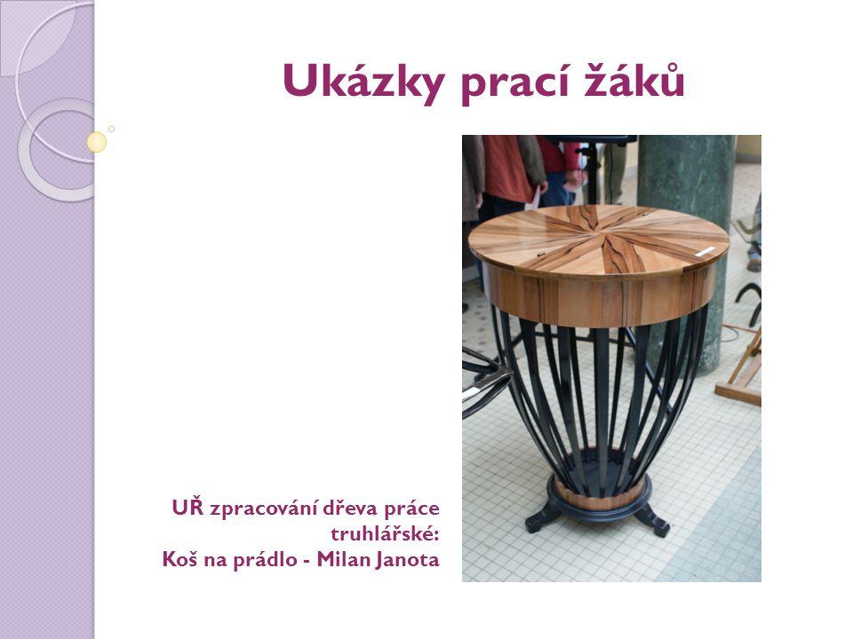 Ukázky prací žáků UŘ zpracování dřeva práce truhlářské: Koš na prádlo - Milan Janota