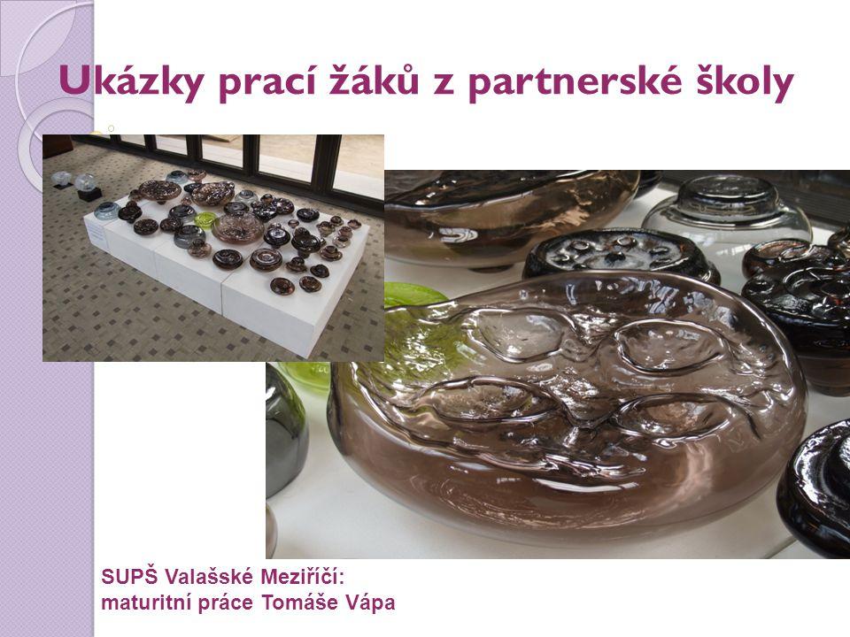 Ukázky prací žáků z partnerské školy SUPŠ Valašské Meziříčí: maturitní práce Tomáše Vápa