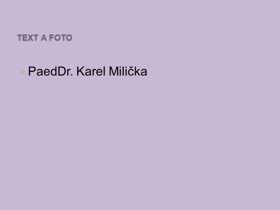 TEXT A FOTO PaedDr. Karel Milička