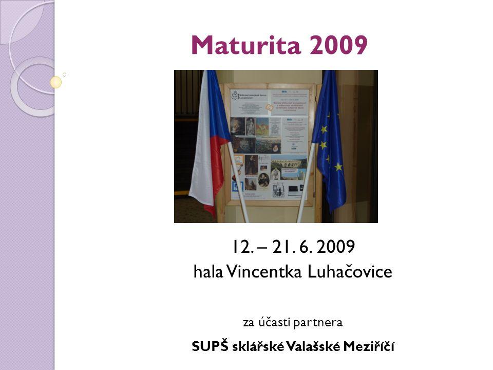 Maturita 2009 12.– 21. 6.