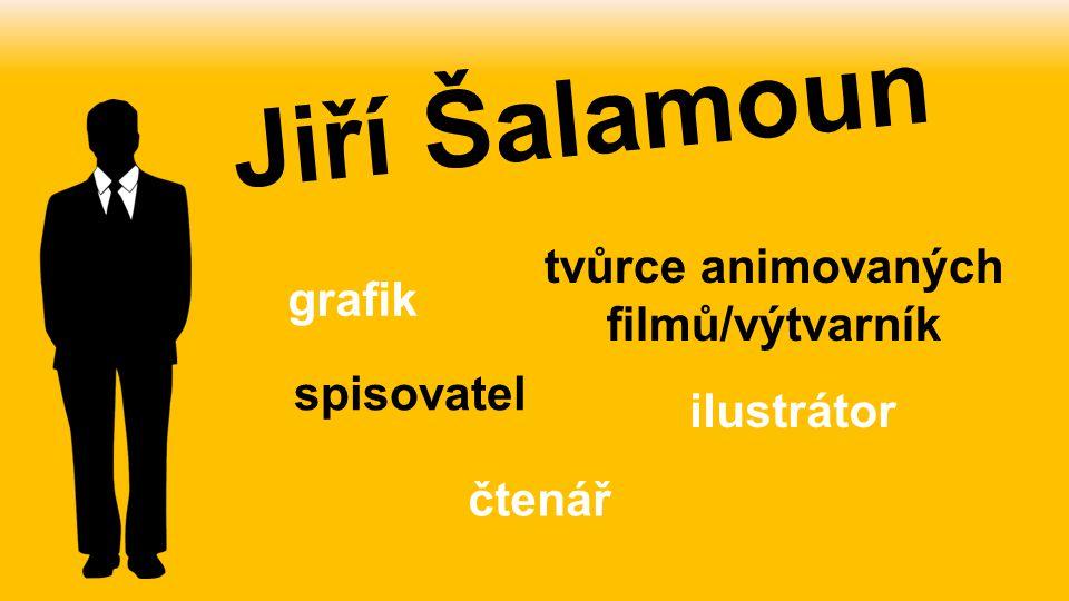 Jiří Šalamoun ilustrátor grafik tvůrce animovaných filmů/výtvarník spisovatel čtenář