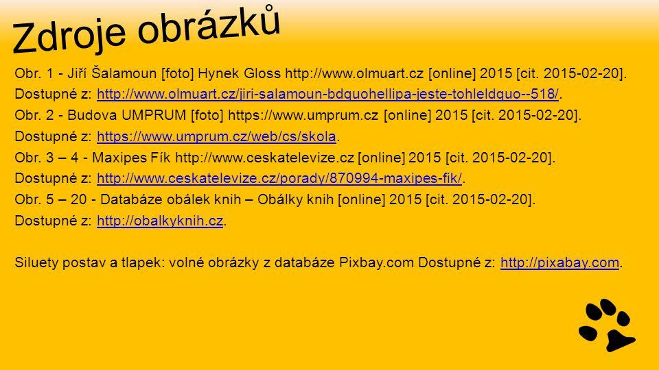 Zdroje obrázků Obr. 1 - Jiří Šalamoun [foto] Hynek Gloss http://www.olmuart.cz [online] 2015 [cit. 2015-02-20]. Dostupné z: http://www.olmuart.cz/jiri
