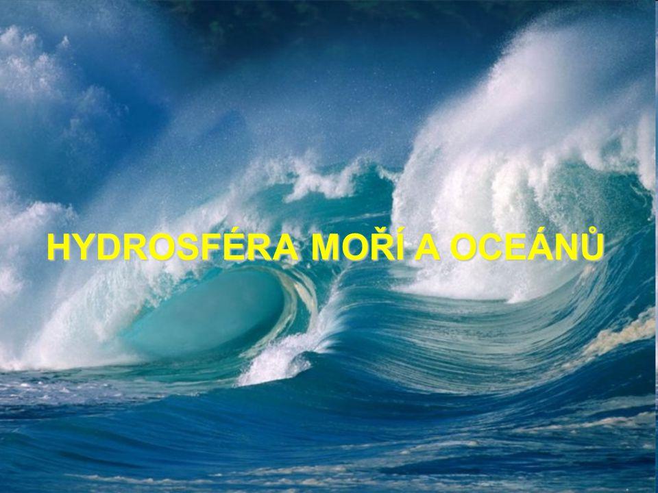 Světový oceán Tichý, Atlantský, Indický, Severní ledový Moře - okrajová - středozemní - mezikontinentální - vnitřní Zálivy Průlivy Průplavy