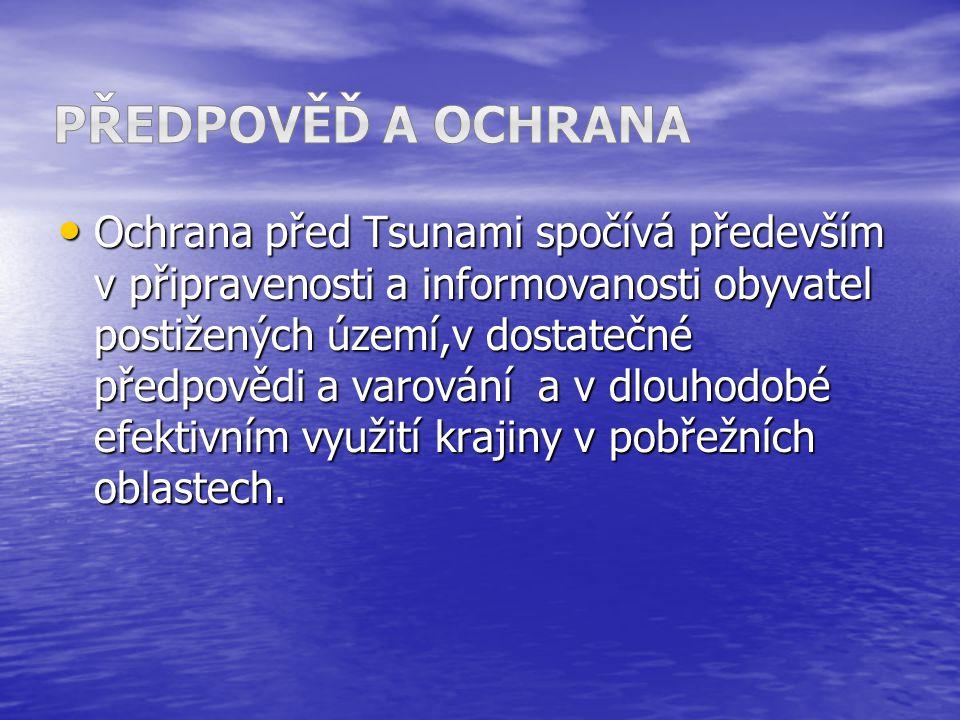 Ochrana před Tsunami spočívá především v připravenosti a informovanosti obyvatel postižených území,v dostatečné předpovědi a varování a v dlouhodobé e