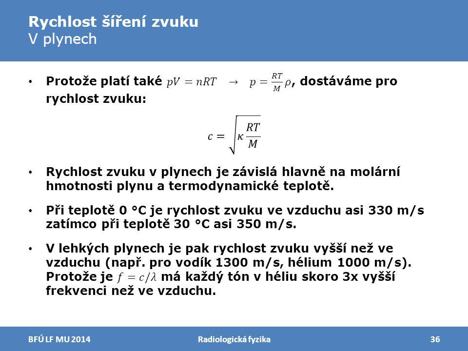 Rychlost šíření zvuku V plynech Radiologická fyzika36BFÚ LF MU 2014