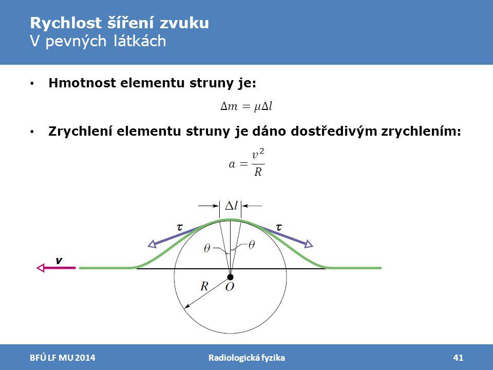 Rychlost šíření zvuku V pevných látkách Radiologická fyzika41BFÚ LF MU 2014
