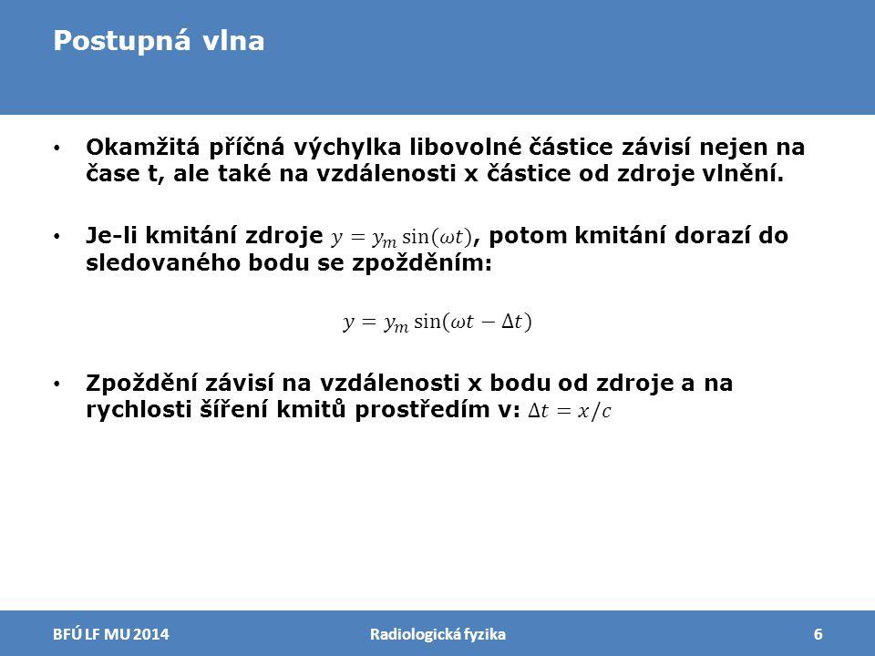 Postupná vlna Radiologická fyzika7BFÚ LF MU 2014
