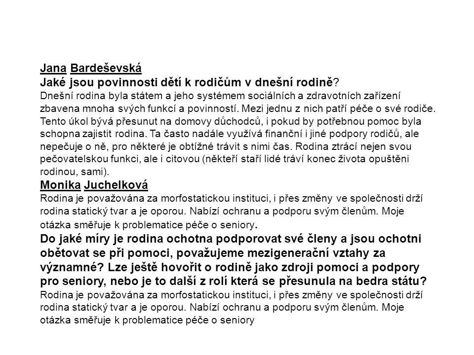Jana Bardeševská Jaké jsou povinnosti dětí k rodičům v dnešní rodině.