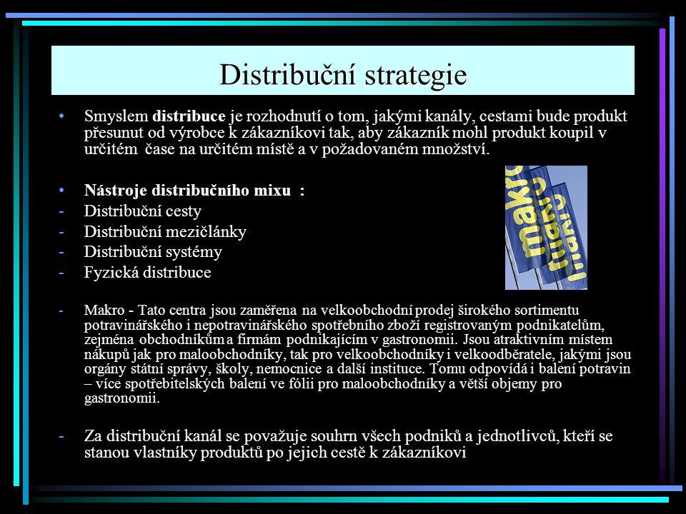 Distribuční strategie Smyslem distribuce je rozhodnutí o tom, jakými kanály, cestami bude produkt přesunut od výrobce k zákazníkovi tak, aby zákazník
