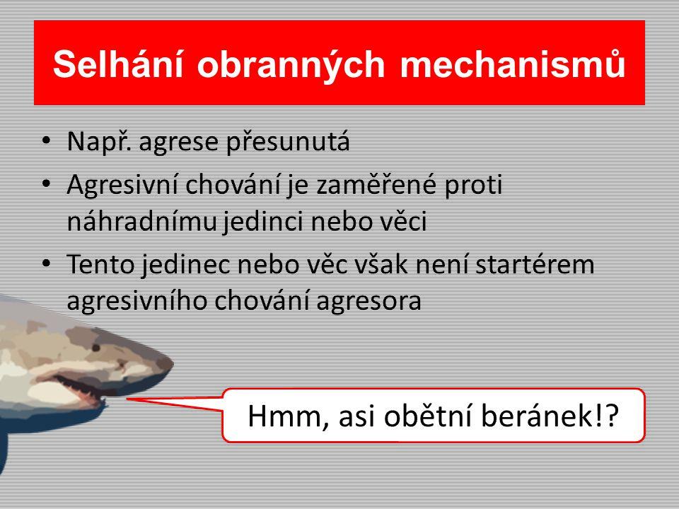 Selhání obranných mechanismů Např.
